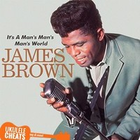 It's a man's man's man's world - James Brown